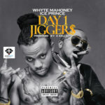 "VIDEO + AUDIO: Whyte Mahoney – ""Day 1 Jiggers"" f. Ice Prince"