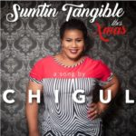 "Chigul – ""Sumtin Tangible This Xmas"" (Prod by BabyFresh)"