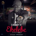 "Chuddy K – ""Ekelebe"" (Prod by Spellz)"