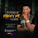 "Pepperrooni – ""Marry Me"" ft. Kulbrain"