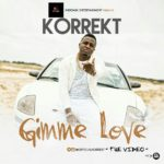 "VIDEO + AUDIO: Korrekt – ""Gimme Love"""