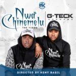 """VIDEO: G-teck – """"Nwachinemelu"""""""