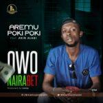 "Aremu Poki Poki  – ""Owo Nairabet"" f. Akin Alabi (Prod. Lamzy)"