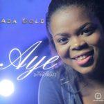 """Ada Gold  – """"Aye"""" (Prod. By ZhynoBeatz)"""