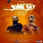 "AUDIO+VIDEO: Advanz – ""Some Say"" ft. Benjizu"