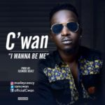 "C'Wan – ""I Wanna Be Me"" (Prod. Teemode Beatz)"