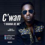 "C'Wan – ""I Wanna Be Me"" (Prod. Teemode Beatz)"