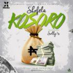 "Kosoro – ""Shofela"" ft. Solly 1x"