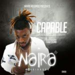 "Naira – ""Capable"" (Mixed By Suka Sounds)"