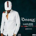 """Onosz – """"Last Love"""""""