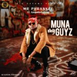"Mr Phrankee – ""Muna My Guyz"" ft. GospelOnDeBeatz"