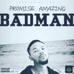 "Promise Amazing – ""Bad Man"""