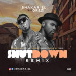 "Shakar El – ""Shutdown"" (Remix) ft. Orezi (Prod by Fliptyce)"