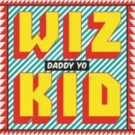 "VIDEO: Wizkid – ""Daddy Yo"""