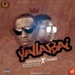 "Xdough – ""Yallabai"" ft. ClassiQ"
