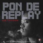 "Aje Tycoon – ""Pon De Replay"" (Prod. Phantom)"