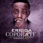 "Erigga – ""Coporate"" ft. King Perry"