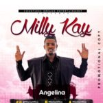 "AUDIO+ VIDEO: Milly Kay – ""Angelina"""