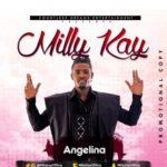 "AUDIO+ VIDEO: Milly Kay – ""Angelina"""