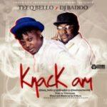 "Tee Q Bello x DJ Baddo – ""Knack Am"" (Prod.Killertunes)"