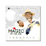 "VIDEO: Frankeyz – ""Magic In The Air"""