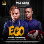 "MSE Gang – ""Ego"" ft. Ballzee & Jay Melody"