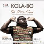 VIDEO: Kola-Bo – Na Dem Know | Fantasy ft. Benny Paladin