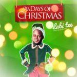 """Labi TEJ – """"9ja Days of Christmas"""""""