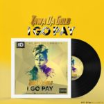 "Tawa Da Gold – ""I Go Pay"" (Prod. By Kelikumeh)"