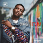 "Chibbz – ""Hey Ma"" (Prod. Laedo) 