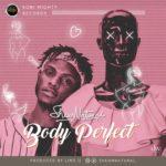 """Audio & Video: Sheun Natural – """"Body Perfect"""""""