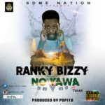 "Ranky Bizzy – ""No Yawa"" ft. Tman"