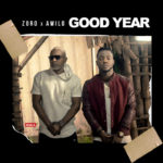 "Zoro – ""Good Year"" ft. Awilo Longomba"