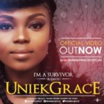 "VIDEO: Funke Uniekgrace – ""I'm a SURVIVOR"" (Remix)"
