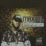 "Maxi NL – ""Prayer"" ft. D-Will + ""Down Town"" ft. J Weezy"