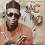 "AUDIO + VIDEO: JC – ""17-18-19"" Ft. Mr Lekky"