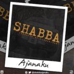 "Ajanaku – ""Shabba"" (Prod. Kiddominant)"