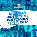 TooXclusive's Artistes To Watch In 2017!!!