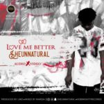 VIDEO + AUDIO: Sheun Natural – Love Me Better