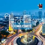 "Humblesmith – ""Beautiful Lagos"""