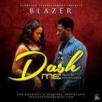 "Blazer – ""Dash Me"" (Prod. By Young John)"