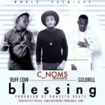 "C Noms – ""Blessing"" ft. Ruff Coin & Goldrill"