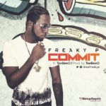 "Freaky P – ""Commit"" Ft TeeBeeO (Prod. TeeBeeO)"