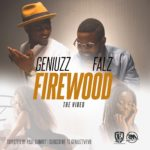 "VIDEO PREMIERE: Geniuzz – ""Firewood"" ft. Falz"