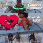 """VIDEO: Golden – """"Freestyle Things"""" ft. Emmyace"""