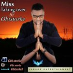 "Obistorke – ""Miss Taking Over"" (Prod By DJ Coublon)"
