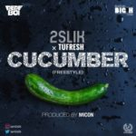 "2slik – ""Cucumber"" ft. Tufresh"