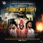 """Teddy D Fresh Prince – """"Change My Story"""" ft. Akpororo AND T.A.K."""