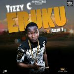 """Tizzy C – """"Eruku"""" f. Allen T"""