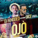 """DJ Khoded – """"OJO"""" ft. 9ice (Prod. Krizbeat)"""
